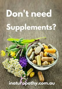 do I really need to take supplements | Naturopath Bull Creek